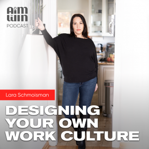 Designing your own work culture with Lara Schmoisman